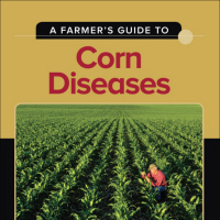 A Farmer's Guide to Corn Diseases
